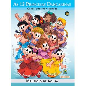 Clássicos Para Sempre - Turma da Mônica: As 12 Princesas Dançarinas