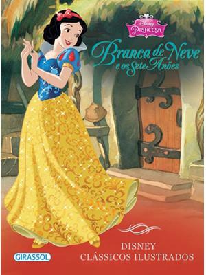 Disney Clássicos Ilustrados: Branca de Neve e Os Sete Anões