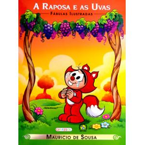 Fábulas Ilustradas - Turma da Mônica: A Raposa e As Uvas