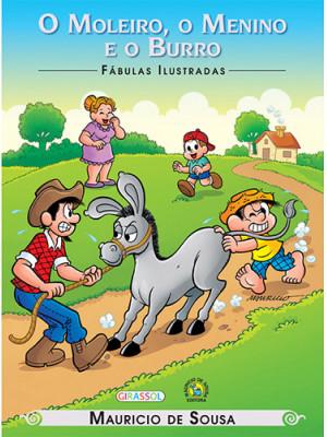 Fábulas Ilustradas - Turma da Mônica: O Moleiro, O Menino e O Burro