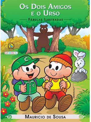 Fábulas Ilustradas - Turma da Mônica: Os Dois Amigos e O Urso