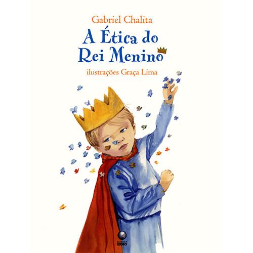 A Ética do Rei Menino (Gabriel Chalita)