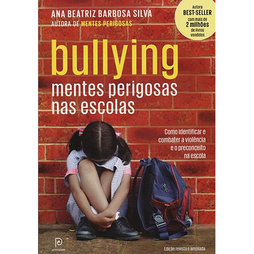 Bullying: Mentes Perigosas nas Escolas (Ana Beatriz Barbosa Silva)
