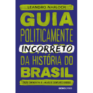 Guia Politicamente Incorreto da História do Brasil (Leandro Narloch)