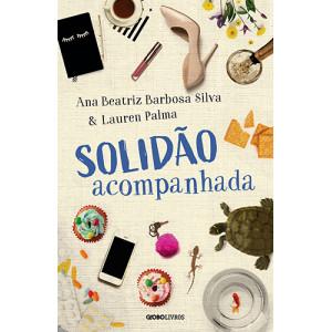 Solidão Acompanhada (Ana Beatriz Barbosa Silva / Lauren Palma)