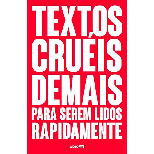 Textos Cruéis Demais Para Serem Lidos Rapidamente (Igor Pires / Gabriela Barreira)