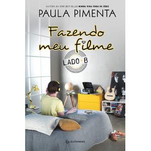 Fazendo Meu Filme - Lado B (Paula Pimenta)