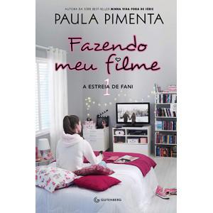 Fazendo Meu Filme - Vol. 1: A Estreia de Fani (Paula Pimenta)