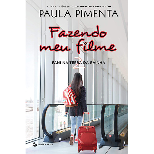 Fazendo Meu Filme - Vol. 2: Fani na Terra da Rainha (Paula Pimenta)
