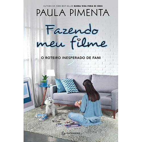 Fazendo Meu Filme - Vol. 3: O Roteiro Inesperado de Fani (Paula Pimenta)