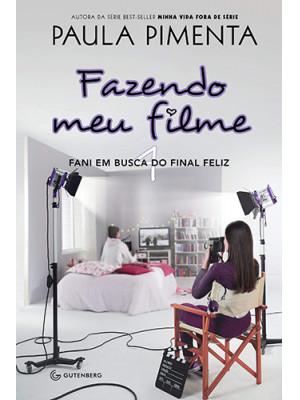 Fazendo Meu Filme - Vol. 4: Fani em Busca do Final Feliz (Paula Pimenta)
