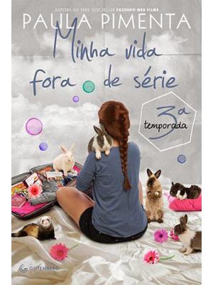 Minha Vida Fora de Série - 3ª Temporada (Paula Pimenta)