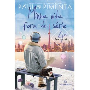 Minha Vida Fora de Série - 4ª Temporada (Paula Pimenta)