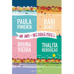 Um Ano Inesquecível (Paula Pimenta / Babi Dewet / Bruna Vieira / Thalita Rebouças)