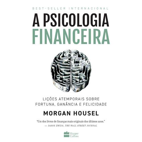 A Psicologia Financeira (Morgan Housel)