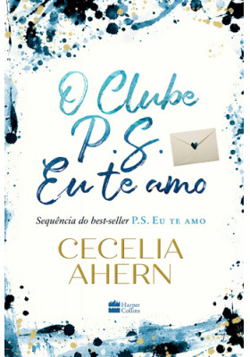 O Clube P.S. Eu Te Amo (Cecelia Ahern)