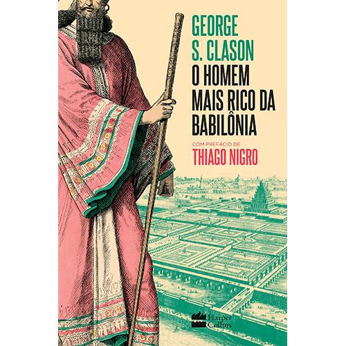 O Homem Mais Rico da Babilônia Prefácio de Thiago Nigro (George S. Clason)