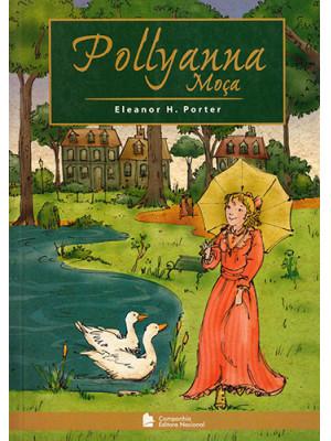 Coleção Clássicos: Pollyanna Moça (Eleanor H. Porter)