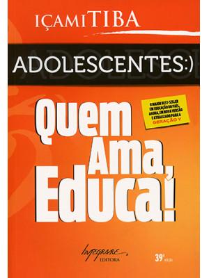 Adolescentes: Quem Ama Educa (Içami Tiba)