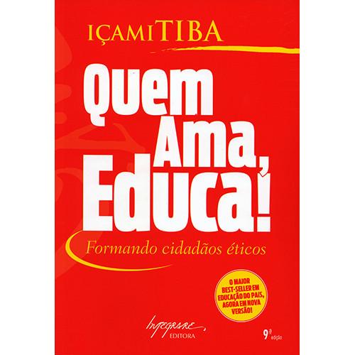 Quem Ama, Educa! (Içami Tiba)
