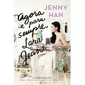 Agora e Para Sempre, Lara Jean (Jenny Han)