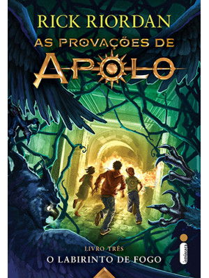 As Provações de Apolo - Vol. 3: Labirinto de Fogo (Rick Riordan)