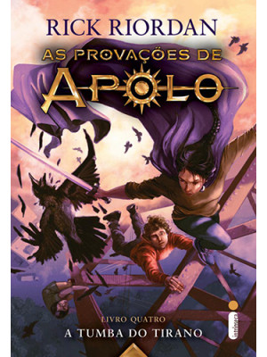 As Provações de Apolo - Vol. 4: A Tumba do Tirano (Rick Riordan)