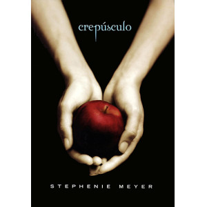 Saga Crepúsculo - Vol. 1: Crepúsculo (Stephenie Meyer)