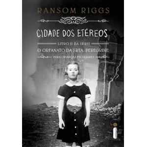 O Lar da Srta. Peregrine Para Crianças Peculiares - Vol. 2: Cidade dos Etéreos (Ransom Riggs)