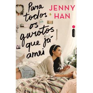 Para Todos Os Garotos Que Já Amei (Jenny Han)