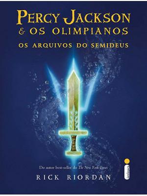 Percy Jackson e Os Olimpianos: Os Arquivos do Semideus (Rick Riordan)