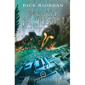 Percy Jackson e Os Olimpianos - Vol. 4: A Batalha do Labirinto (Rick Riordan)