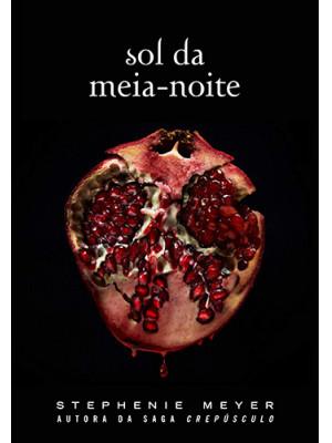 Saga Crepúsculo - Sol da Meia-Noite (Stephenie Meyer)