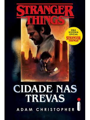 Stranger Things – Vol. 2: Cidade Nas Trevas (Gwenda Bond)