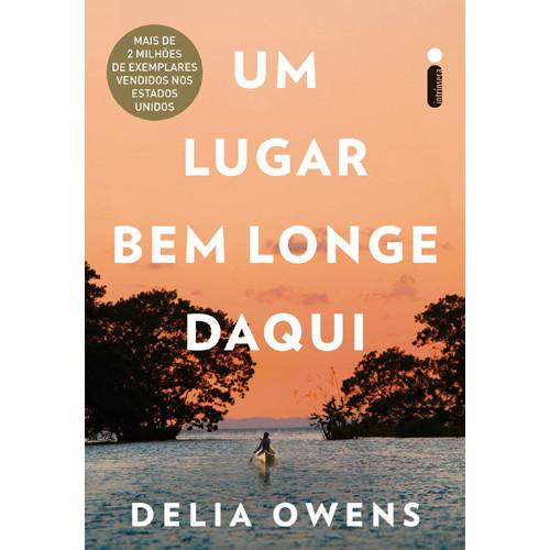 Um Lugar Bem Longe Daqui (Delia Owens)