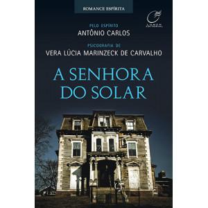 A Senhora do Solar (Vera Lucia Marinzeck de Carvalho)