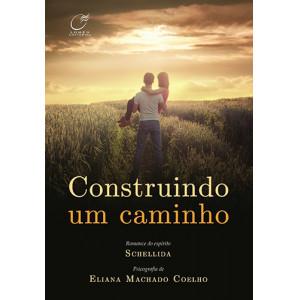 Construindo Um Caminho (Eliana Machado Coelho)