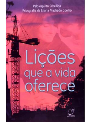Lições Que A Vida Oferece (Eliana Machado Coelho)