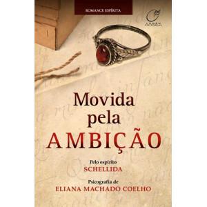 Movida Pela Ambição (Eliana Machado Coelho)