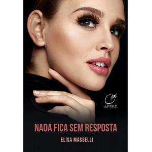 Nada Fica Sem Resposta (Elisa Masselli)