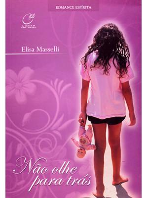Não Olhe Para Trás (Elisa Masselli)