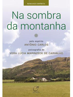 Na Sombra da Montanha (Vera Lucia Marinzeck de Carvalho)