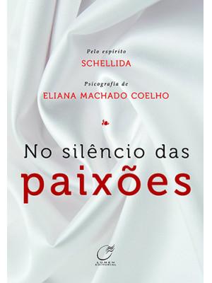 No Silêncio das Paixões (Eliana Machado Coelho)