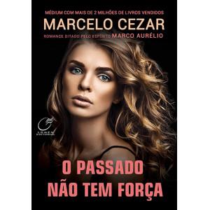 O Passado Não Tem Força (Marcelo Cezar)