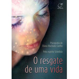 O Resgate de Uma Vida (Eliana Machado Coelho)