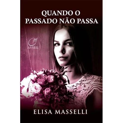 Quando O Passado Não Passa (Elisa Masselli)
