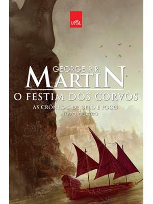 As Crônicas de Gelo e Fogo - Vol. 4: O Festim dos Corvos (George R. R. Martin)