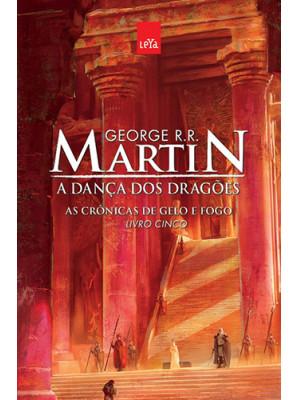 As Crônicas de Gelo e Fogo - Vol. 5: A Dança dos Dragões (George R. R. Martin)