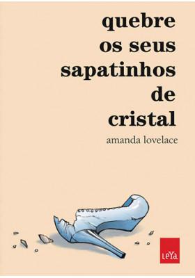 Quebre Os Seus Sapatinhos de Cristal (Amanda Lovelace)
