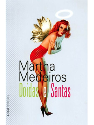 Doidas e Santas (Martha Medeiros)